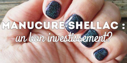 Manucure Shellac : un bon investissement?