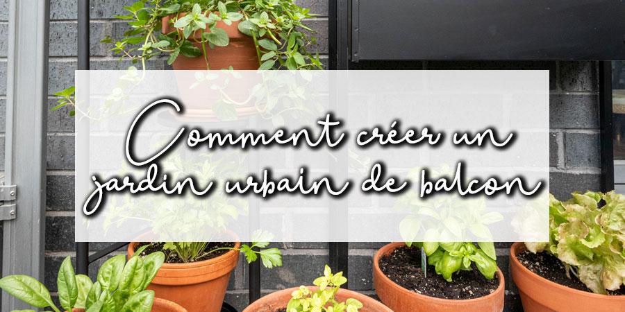 Créer un jardin urbain… sur son balcon!