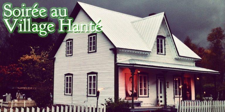 Soirée au Village Hanté du Village Québécois d'Antan à Drummondville