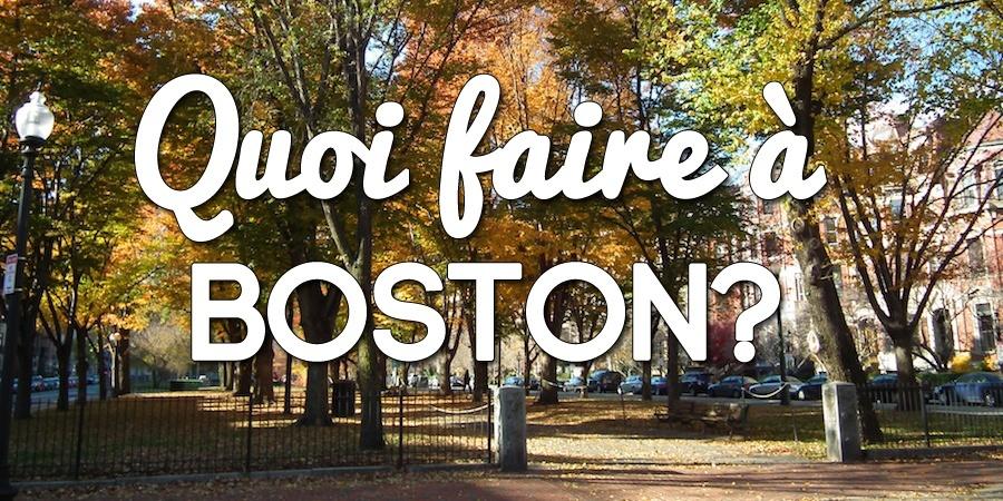 Quoi faire à Boston