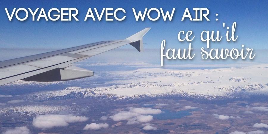 Voyager avec WOW Air : ce qu'il faut savoir