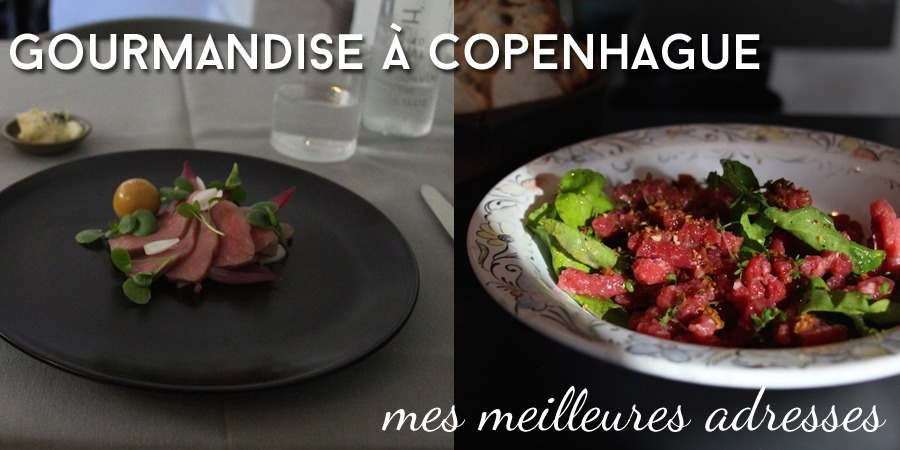Gourmandise à Copenhague : mes meilleures adresses