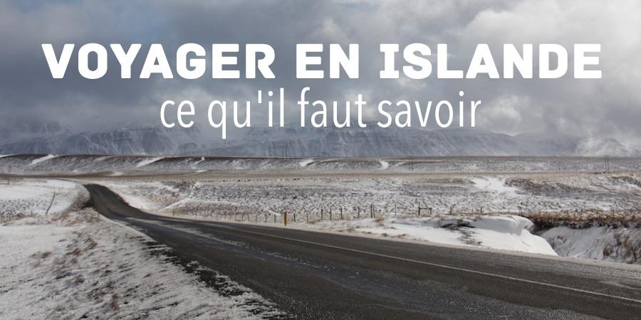 Voyager en Islande : ce qu'il faut savoir