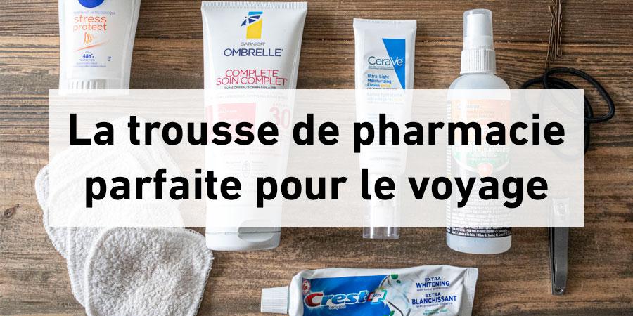 Mes essentiels en voyage – la pharmacie
