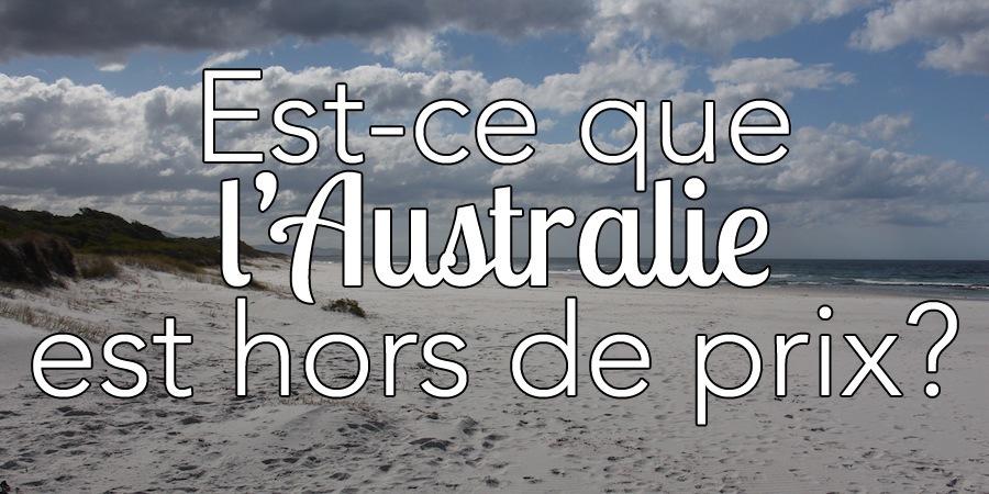 Est-ce que l'Australie est hors de prix?