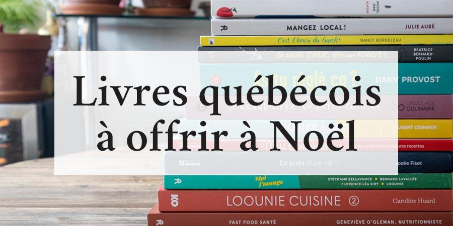 Livres québécois à offrir à Noël