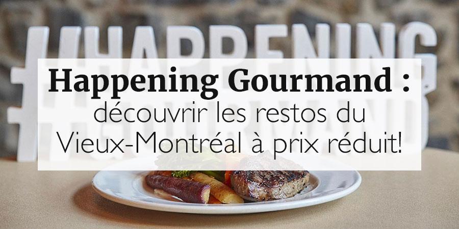 Happening Gourmand : pour profiter des restos du Vieux-Montréal à petit prix