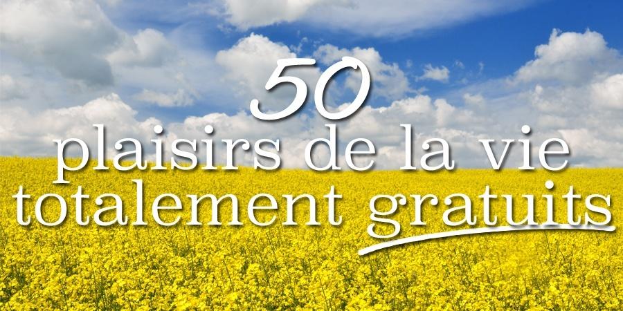 50 plaisirs de la vie totalement gratuits