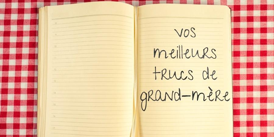 Vos meilleurs trucs de grand-mère