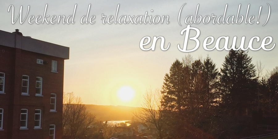 Weekend de relaxation (abordable!) en Beauce