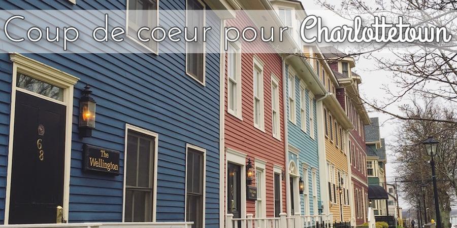 Coup de coeur pour Charlottetown