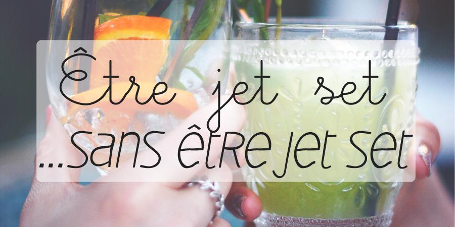 Être jet set… sans être jet set