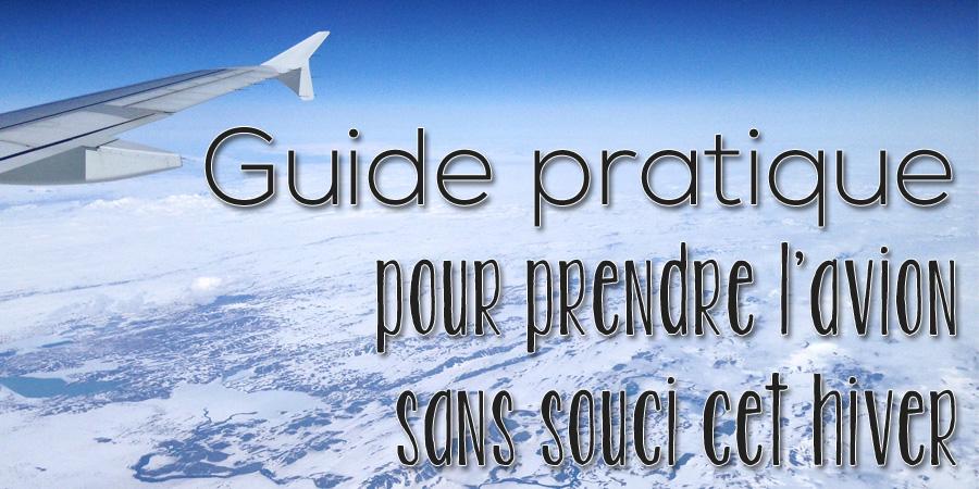 Guide pratique pour prendre l'avion sans souci cet hiver