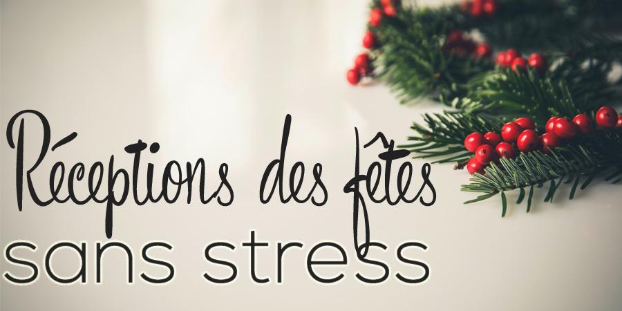 Réceptions des fêtes sans stress