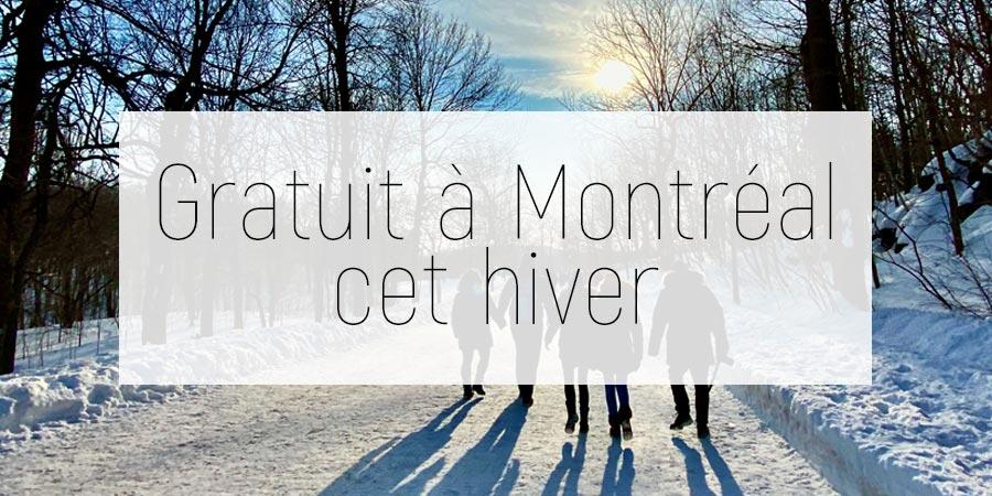 Gratuit à Montréal cet hiver