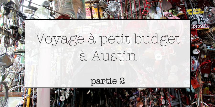 Voyage à petit budget à Austin : partie 2