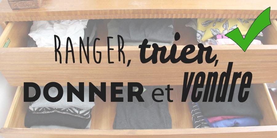 Ranger, trier, donner et vendre
