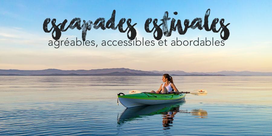 Escapades estivales agréables, accessibles et abordables