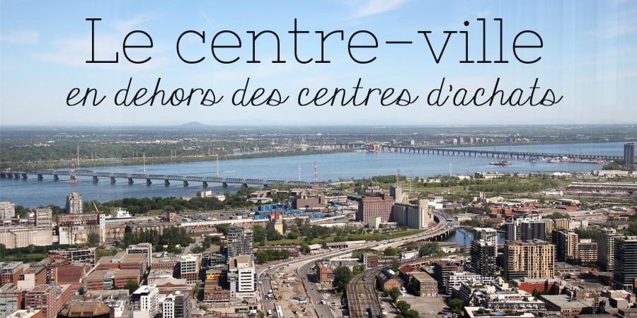 Le centre-ville de Montréal en dehors des centres d'achats