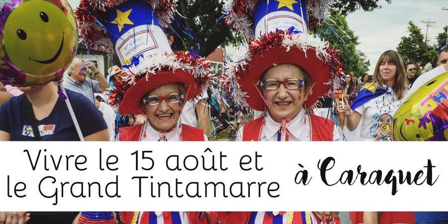 Vivre le 15 août et le Grand Tintamarre à Caraquet