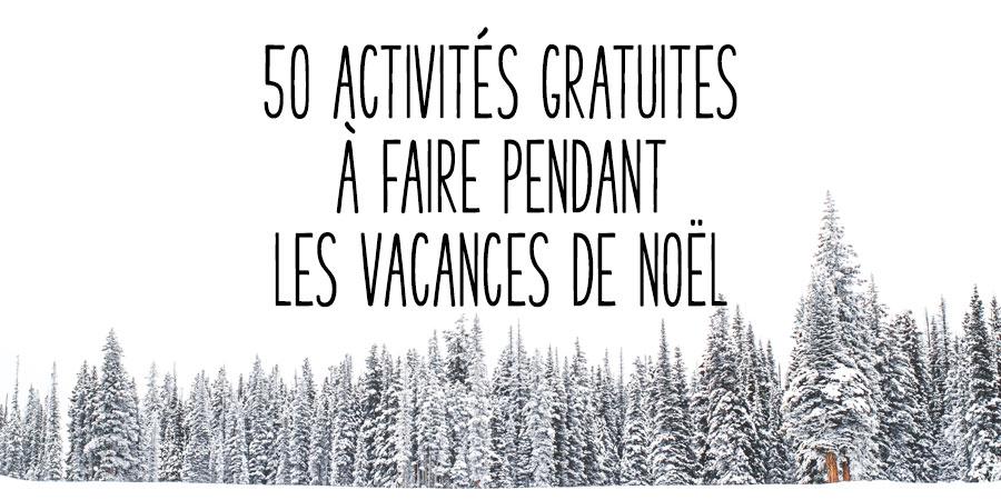 50 activités gratuites à faire pendant les vacances des fêtes