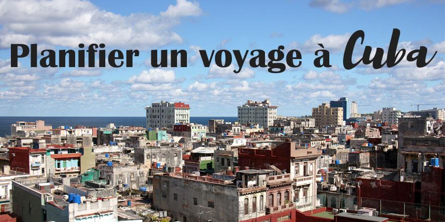 Planifier un voyage à Cuba