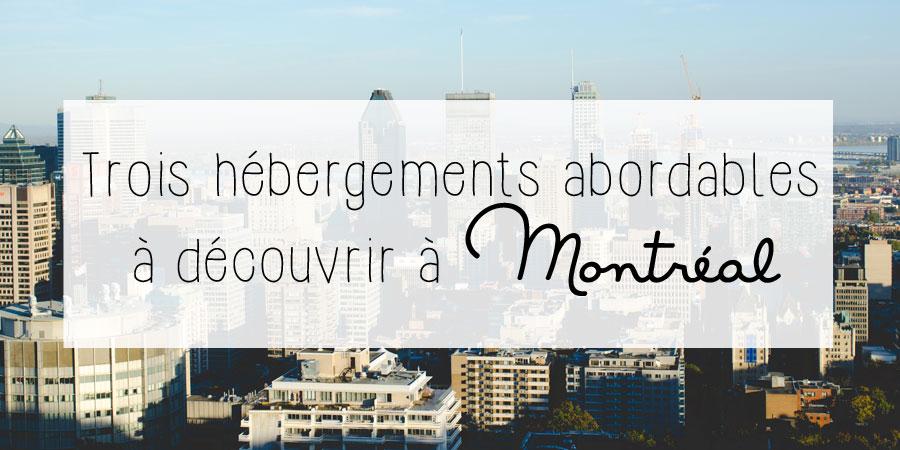 Trois hébergements abordables à découvrir à Montréal