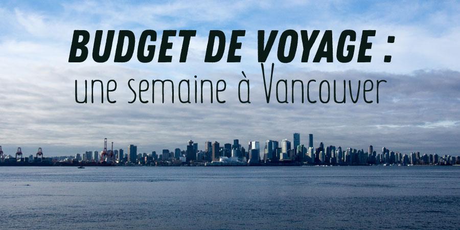 Budget de voyage : une semaine à Vancouver