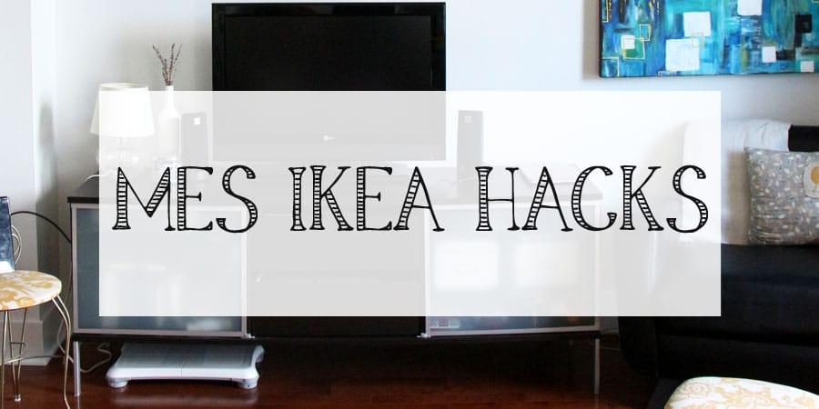 Mes Ikea Hacks