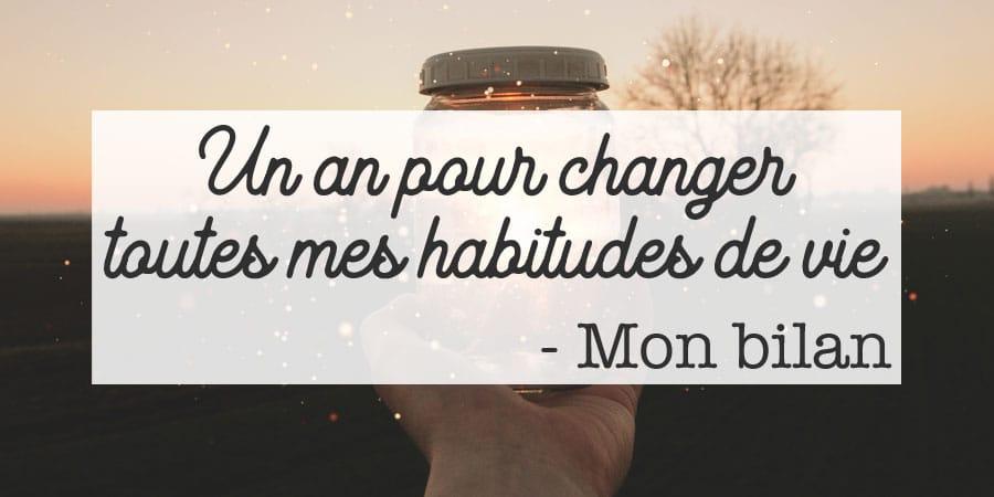 Un an pour changer toutes mes habitudes de vie – Mon bilan