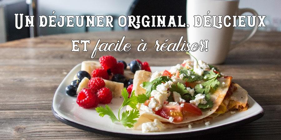 Un déjeuner original, délicieux et facile à réaliser!