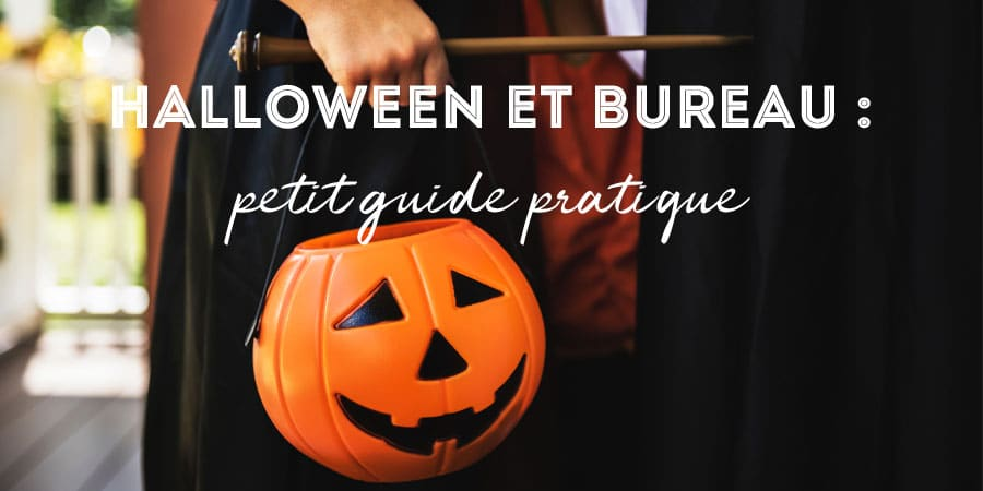 Halloween et bureau : petit guide pratique