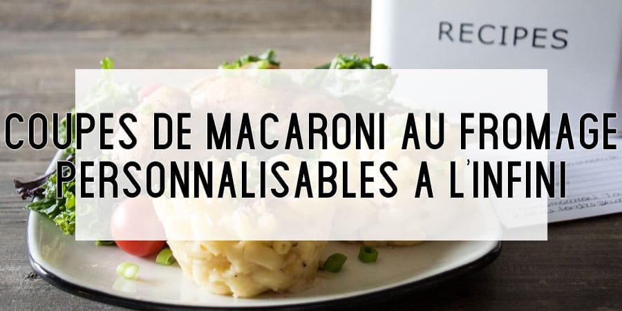 Macaroni au fromage réconfortant, rapide et personnalisable à l'infini